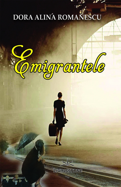 Emigrantele - Dora Alina Romanescu 0