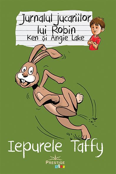 Jurnalul jucariilor lui Robin, Iepurele Taffy de Ken Lake, Angie Lake [0]