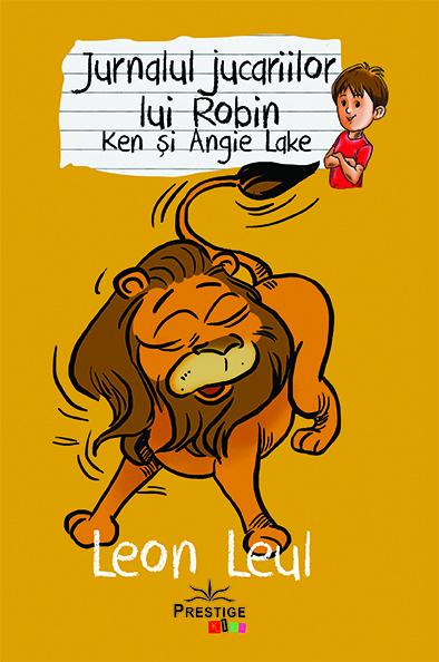 Jurnalul jucariilor lui Robin, Leon Leul de Ken Lake, Angie Lake [0]