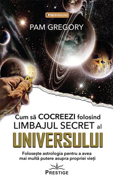 Cum sa Cocreezi Folosind Limbajul Secret al Universului de Pam Gregory 0