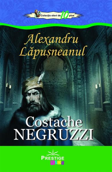 Alexandru Lapusneanul - Costache Negruzzi 0