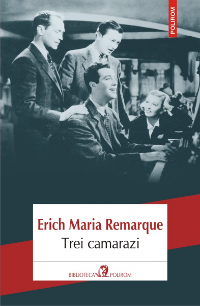 Trei camarazi de Erich Maria Remarque 0