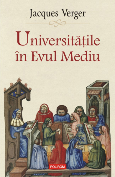 Universitatile in Evul Mediu de Jacques Verger 0