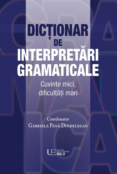 Dictionar de interpretari gramaticale de Gabriela Pana Dindelegan 0