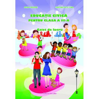 Educatie civica pentru clasa a III - a de Cristina Ipate-Toma 0