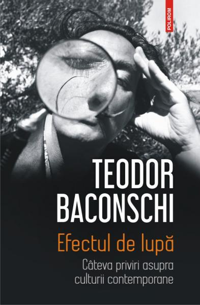 Efectul de lupa de Teodor Baconschi [0]