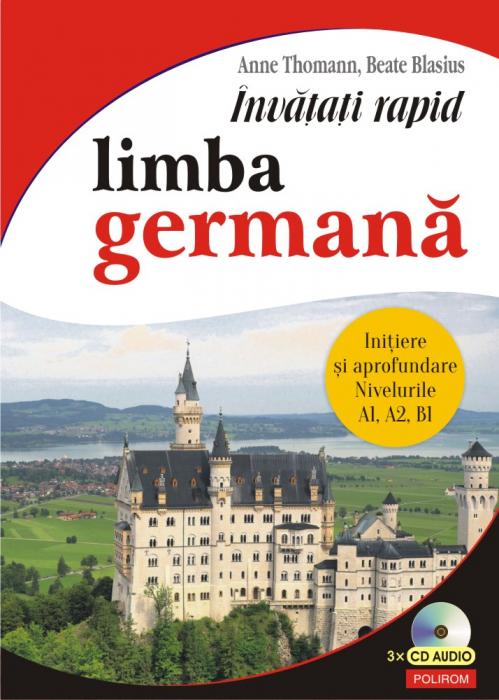 Invatati rapid limba germana. Initiere si aprofundare: nivelurile A1, A2, B1 3 x CD audio de Anne Thomann [0]