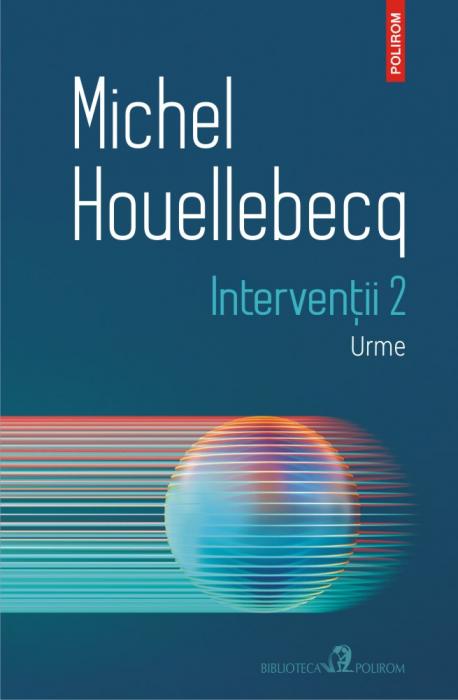 Interventii 2. Urme de Michel Houellebecq [0]