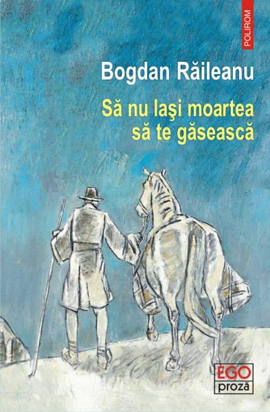 Sa nu lasi moartea sa te gaseasca de Bogdan Raileanu [0]