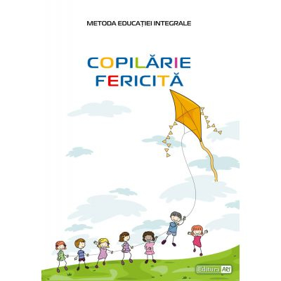 Copilarie fericita (Metoda educatiei integrale) 0