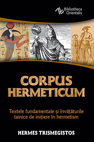 Corpus Hermeticum - Textele fundamentale si invataturile tainice de initiere in hermetism 0