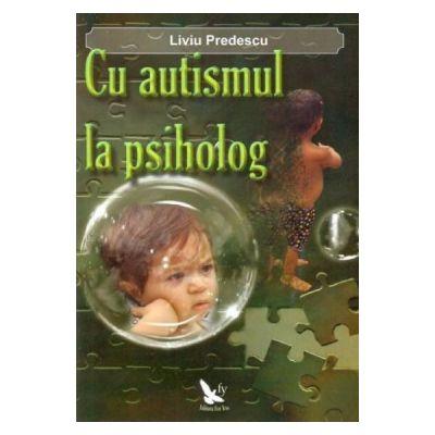 Cu autismul la psiholog de Liviu Predescu [0]