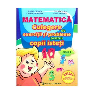 Culegere de matematica pentru copii isteti. Clasa I. de Rodica Dinescu, Daniela Stoica, Carmen Minulescu, Elena Paraschiv 0