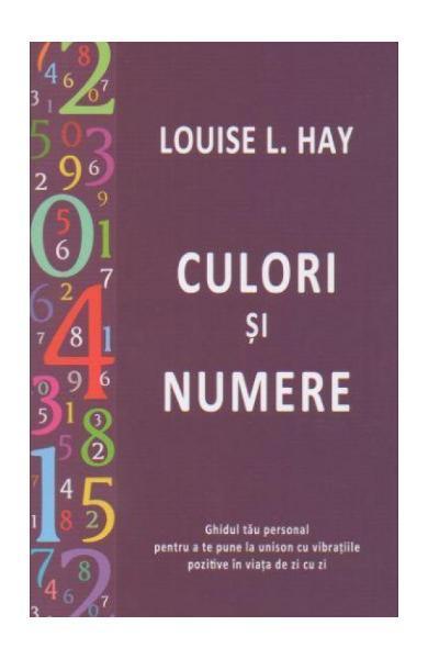 Culori Si Numere de Louise L. Hay 0