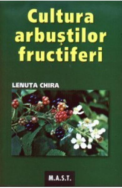 Cultura arbustilor fructiferi de Lenuta Chira 0