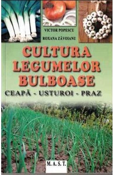 Cultura legumelor bulboase de Victor Popescu, Roxana Zavoianu 0