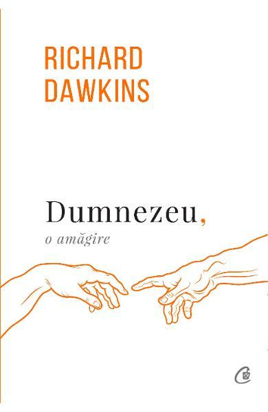 Dumnezeu, o amagire de Richard Dawkins 0