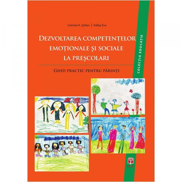 Dezvoltarea competentelor emotionale si sociale la prescolari de Catrinel A. Stefan [0]