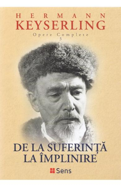 De la suferinta la implinire de Hermann Keyserling 0