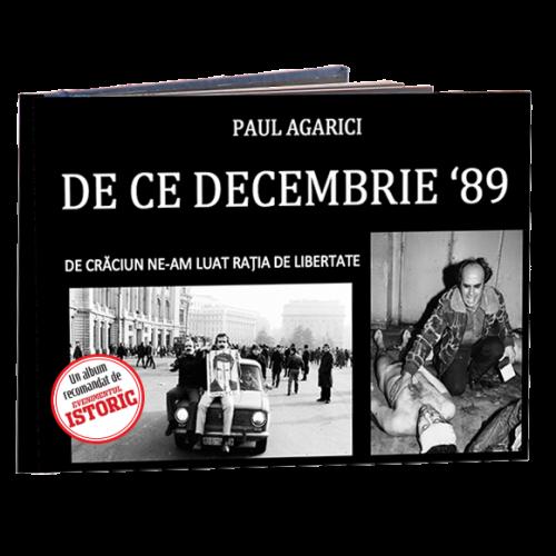 De ce Decembrie '89 de Paul Agarici [0]