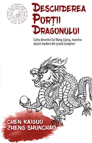 Deschiderea Portii Dragonului - Calea devenirii lui Wang Liping, maestru daoist modern din scoala Longmen [0]