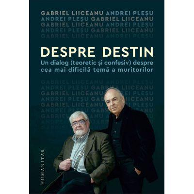 Despre destin de Gabriel Liiceanu, Andrei Plesu [0]