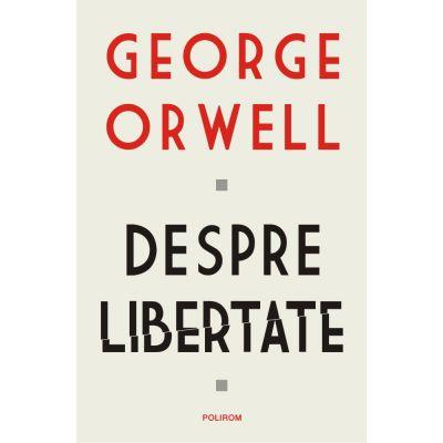 Despre libertate de George Orwell 0