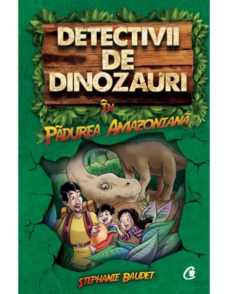 Detectivii de dinozauri de Stephanie Baudet 0