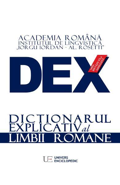 Dex - dictionar explicativ al limbii romane de Academia Romana 0