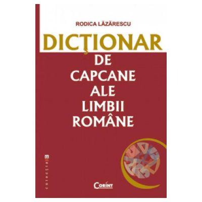 Dictionar de capcane ale limbii romane de Rodica Lazarescu [0]