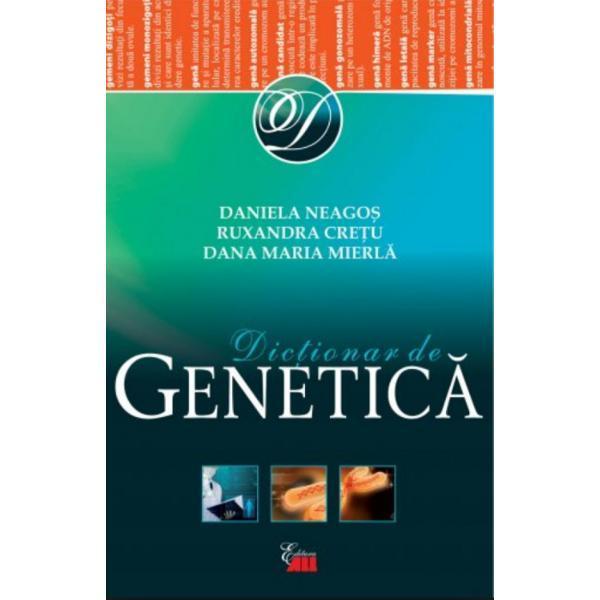 Dictionar De Genetica de Daniela Neagos, Ruxandra Cretu, Dana Maria Mierla 0