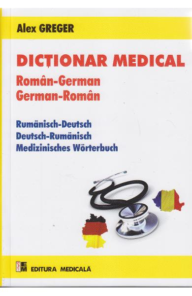 Dictionar medical roman-german, german-roman de Alex Greger