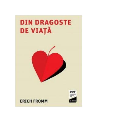 Din dragoste de viata de Erich Fromm [0]
