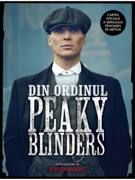 Din Ordinul Peaky Blinders de Steven Knight 0