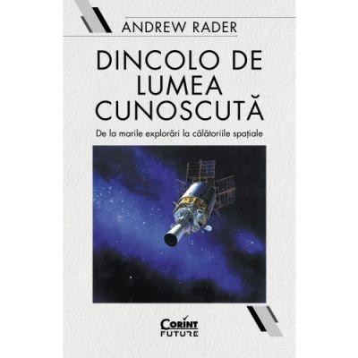 Dincolo de lumea cunoscuta de Andrew Rader [0]