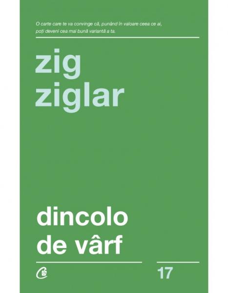 Dincolo de varf - Editia a III-a de Zig Ziglar 0