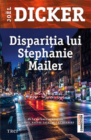 Disparitia lui Stephanie de Mailer Joel Dicker 0