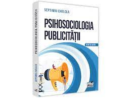Psihosociologia publicitatii de Septimiu Chelcea 0