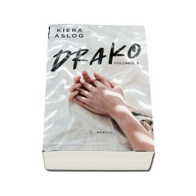 Drako. Volumul III de Kiera Aslog [0]