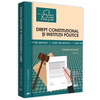Drept constitutional si institutii politice de Fabian Niculae [0]