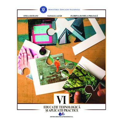 EDUCATIE TEHNOLOGICA SI APLICATII PRACTICE- Manual pentru clasa a VI-a de STELA OLTEANU 0