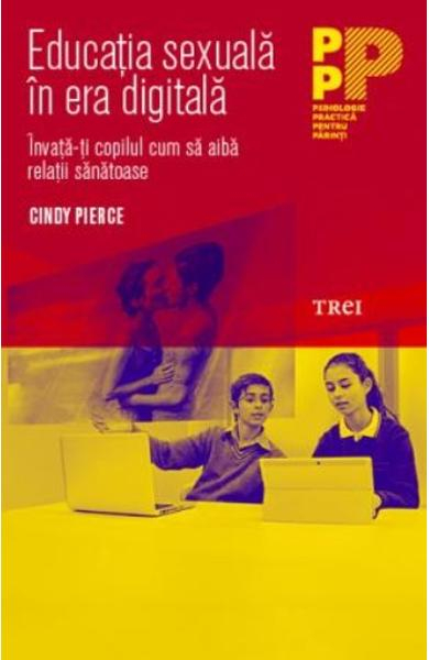 Educatia sexuala in era digitala de Cindy Pierce 0
