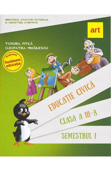 Educatie civica- Clasa 3 sem.1 + CD - Manual de Tudora Pitila, Cleopatra Mihailescu 0