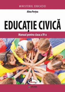 Educatie civica. Manual pentru clasa a IV-a de Alina Pertea [0]