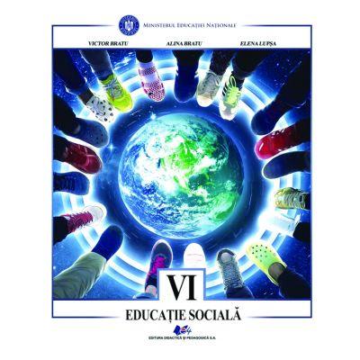 EDUCATIE SOCIALA -Manual pentru clasa a VI-a de VICTOR BRATU 0