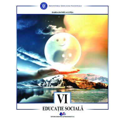EDUCATIE SOCIALA -Manual pentru clasa a VI-a de DARIA DANIELA LUPSA 0