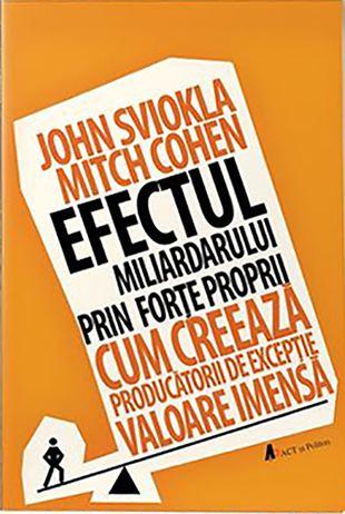 Efectul miliardarului prin forte proprii de John Sviokla, Mitch Cohen [0]