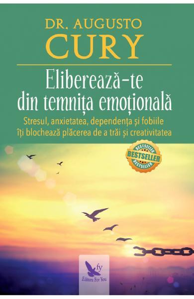 Elibereaza-te din temnita emotionala de Augusto Cury 0