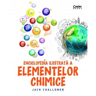 Enciclopedia ilustrata a elementelor chimice de Jack Challoner [0]
