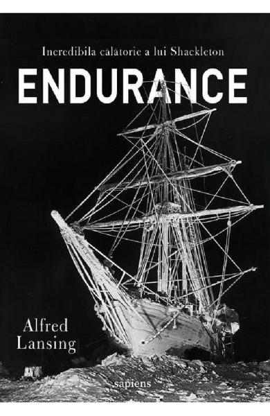 Endurance. Incredibila calatorie a lui Shackleton de Alfred Lansing 0